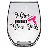 I Give the Best Blow Jobs Wine Glass, Hair Stylist,...